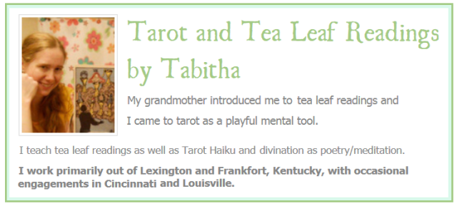 Tarot and Tea Leaf Readings by Tabitha Dial