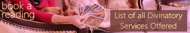 For a full service listing of divinatory reading options I offer, click on the banner.